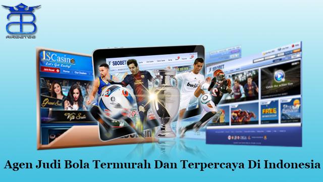 Agen Judi Bola Termurah Dan Terpercaya Di Indonesia